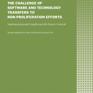 Cover The challenge of software and technology transfers to non-proliferation efforts: Implementing and complying with export controls
