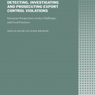 Detecting, investigating and prosecuting export control violations: European perspectives on key challenges and good practices